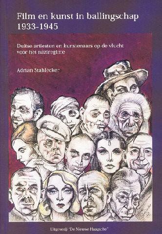Film en kunst in ballingschap 1933-1945 : Duitse artiesten en kunstenaars op de vlucht voor het naziregime, 2000