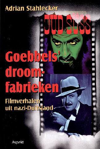 Goebbels' droomfabrieken : filmverhalen uit nazi-Duitsland, 2004