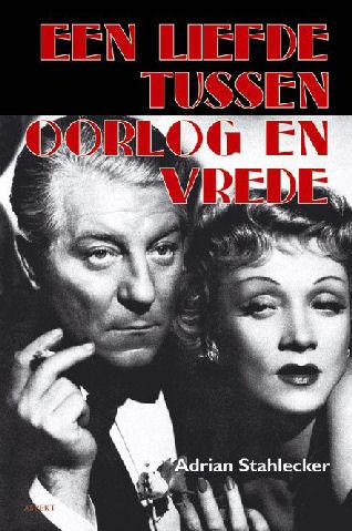 Een liefde tussen oorlog en vrede : de stormachtige relatie tussen Marlene Dietrich en Jean Gabin, 2005
