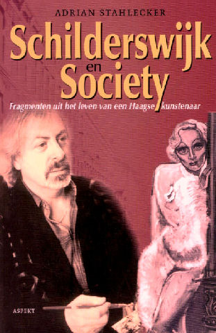 Schilderswijk en society : fragmenten uit het leven van een Haagse kunstenaar, 2006