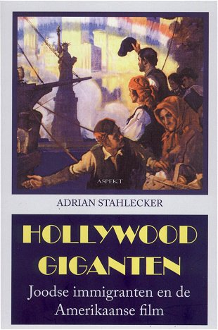 Hollywood giganten : Joodse immigranten en de Amerikaanse film, 2008